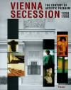 Vienna Secession: 1898-1998: The Century of Artistic Freedom - Robert Fleck