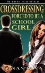 Crossdressing: Forced to Be a Schoolgirl - Jo Santana