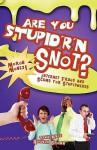 Are You Stupid'r 'n Snot? - Warren B. Dahk Knox, Rhonda Brown