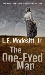 The One-Eyed Man: A Fugue, With Winds and Accompaniment - L.E. Modesitt Jr.