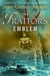 By Juan Gomez-Jurado:The Traitor's Emblem: A Novel [Hardcover] - Juan Gomez-Jurado