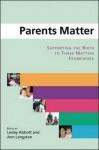 Parents Matter: Supporting the Birth to Three Matters Framework - Lesley Abbott, Ann Langston