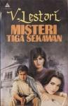 Misteri Tiga Sekawan - V. Lestari