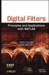 Digital Filters: Principles and Applications with MATLAB - Fred J. Taylor