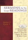 Sermons on the Gospel Readings: Series I Cycle C [With CDROM] - David J. Kalas, J. Ellsworth Kalas, R. Robert Cueni, Stephen M. Crotts