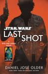 Last Shot: A Han and Lando Novel - Daniel José Older