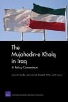 The Mujahedin-e Khalq in Iraq: A Policy Conundrum - Jeremiah Goulka, Judith Larson, Lydia Hansell, Elizabeth Wilke