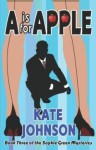 """""""A"""" is for Apple - Kate Johnson"""