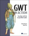 GWT in Action: Easy Ajax with the Google Web Toolkit - Robert Hanson, Adam Tacy