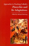 Approaches to Teaching Collodi's Pinocchio and its Adaptations (Approaches to Teaching World Literature) - Michael Sherberg
