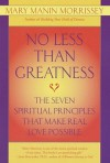 No Less Than Greatness - Bronisław Malinowski, Mary Manin Morrissey