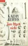 Tote lügen nicht [Taschenbuchausgabe 2000] - Kathy Reichs, Thomas A. Merk