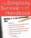 By Bill Jensen The Simplicity Survival Handbook: 32 Ways To Do Less And Accomplish More (1st First Edition) [Paperback] - Bill Jensen