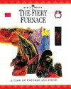The Fiery Furnace: A Time of Empires and Exiles - John Drane, Margaret Embry, Alan Millard, Nigel Hepper