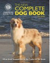 The New Complete Dog Book: Official Breed Standards and All-New Profiles for 200 Breeds- Now in Full-Color - American Kennel Club