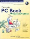 The Little PC Book, Windows XP Edition: Visual Quickpro Guide - Lawrence J. Magid