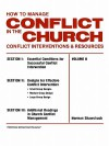 How to Manage Conflict in the Church, Conflict Interventions & Resources Volume II - Norman L. Shawchuck