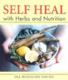 Self Heal with Herbs and Nutrition - Jill Rosemary Davies