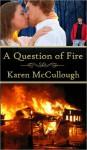A Question of Fire - Karen McCullough