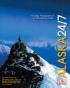 Alaska 24/7 - Rick Smolan, David Elliot Cohen