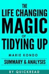 The Life-Changing Magic of Tidying Up: The Japanese Art of Decluttering and Organizing By Marie Kondo | Summary & Analysis - QuickRead