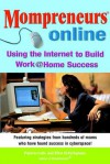 Momprenuers (R) Online: Using the Internet for Work at HomeSuccess - Patricia Cobe, Ellen H. Parlapiano