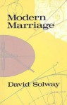 Modern Marriage - David Solway