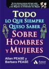 Todo lo que siempre quiso saber de hombres y mujeres (Spanish Edition) - Allan Pease, Barbara Pease