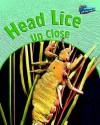 Head Lice Up Close (Minibeasts Up Close) - Greg Pyers
