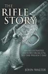 The Rifle Story - John Walter