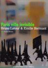 Paris Ville Invisible (Les Empêcheurs De Penser En Rond) - Bruno Latour