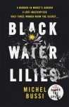 Black Water Lilies: A Novel - Michel Bussi
