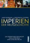 Imperien der Weltgeschichte: Das Repertoire der Macht vom alten Rom und China bis heute (German Edition) - Jane Burbank, Frederick Cooper, Thomas Bertram