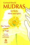 Mudras for Body, Mind and Spirit: The Handy Course in Yoga [With 68 Cards for Practice] - Gertrud Hirschi