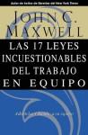 Las 17 Leyes Incuestionables del trabajo en equipo (Spanish Edition) - John Maxwell