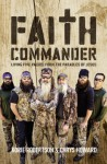 Faith Commander with DVD: Living Five Values from the Parables of Jesus - Korie Robertson, Chrys Howard