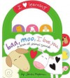 Baa, Moo, I Love You!: A Book of Animal Sounds - Sandra Magsamen