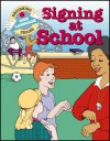 Signing at School (Beginning Sign Language Series) (Signed English) - S. Harold Collins, Dahna Solar
