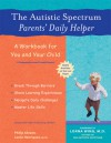 The Autistic Spectrum Parents' Daily Helper: A Workbook for You and Your Child - Philip Abrams, Leslie Henriques, Lorna Wing