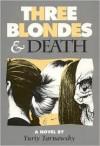 Three Blondes and Death - Yuriy Tarnawsky