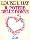 Il potere delle donne (Italian Edition) - Louise L. Hay, Katia Prando