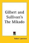Gilbert and Sullivan's the Mikado - Robert Lawrence