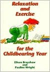 Relaxation & Exercise for Childbearing - Eileen Brayshaw