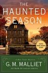 The Haunted Season: A Max Tudor Mystery (A Max Tudor Novel) - G. M. Malliet