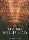 Living Buildings: Architectural Conservation: Philosophy, Principles and Practice - Donald Insall, Charles, Prince of Wales