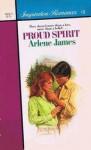 Proud Spirit (Silhouette Inspirations, #2) - Arlene James
