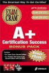 A+ Certification Success Bonus Pack: Exam: 220 221 & 220 222 with CDROM [With 2 CDROMs] - Michael A. Pastore, Craig Landes