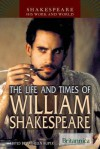 The Life and Times of William Shakespeare - Kathleen Kuiper