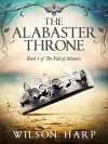 The Alabaster Throne (The Fall of Atlantis Book 1) - Wilson Harp