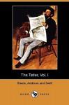 The Tatler, Vol. I (April 12 - August 2, 1709) (Dodo Press) - Richard Steele, Jonathan Swift, Joseph Addison